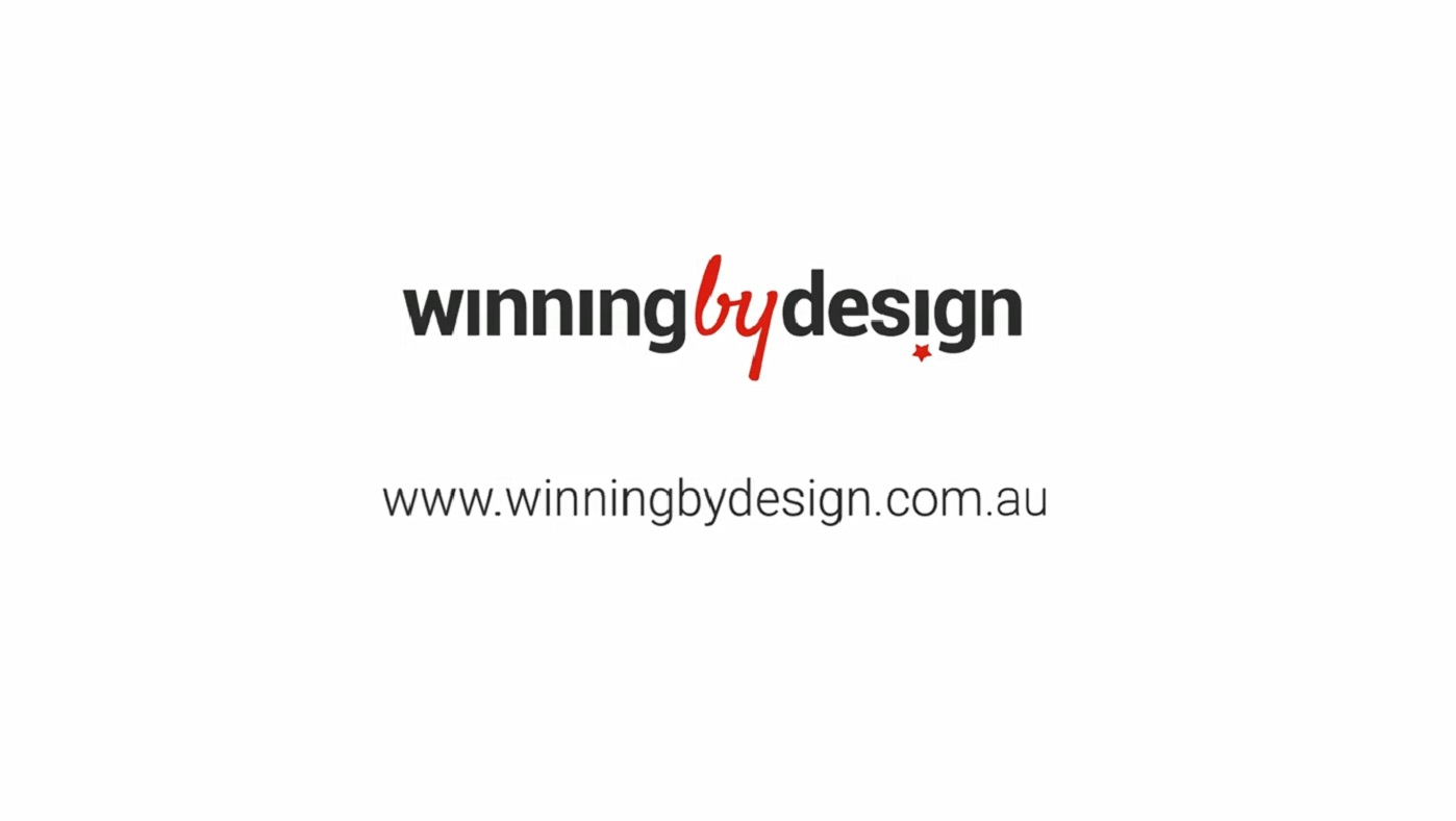 WINNING BY DESIGN (BRISBANE)